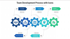 Team Development Process With Icons Ppt Show Graphics PDF