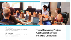 Team Discussing Project Cost Estimation With Financial Consultant Ppt Styles Graphics Example PDF