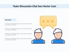 Team Discussion Chat Box Vector Icon Ppt PowerPoint Presentation Icon Files PDF