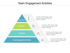 Team Engagement Activities Ppt PowerPoint Presentation Pictures Background Designs Cpb
