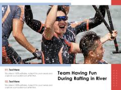 Team Having Fun During Rafting In River Ppt PowerPoint Presentation File Display PDF