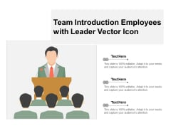 Team Introduction Employees With Leader Vector Icon Ppt PowerPoint Presentation Model Skills