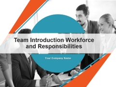 Team Introduction Workforce And Responsibilities PowerPoint Presentation Complete Deck With Slides