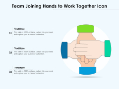 Team Joining Hands To Work Together Icon Ppt PowerPoint Presentation Gallery Maker PDF