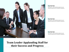Team Leader Applauding Staff For Their Success And Progress Ppt PowerPoint Presentation File Deck PDF