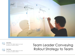 Team Leader Conveying Rollout Strategy To Team Ppt PowerPoint Presentation Summary Gridlines PDF