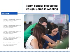 Team Leader Evaluating Design Demo In Meeting Ppt PowerPoint Presentation File Vector PDF