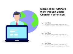 Team Leader Offshore Work Through Digital Channel Vector Icon Ppt PowerPoint Presentation Gallery Design Templates PDF