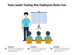 Team Leader Training New Employees Vector Icon Ppt PowerPoint Presentation File Objects PDF