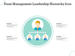 Team Management Leadership Hierarchy Icon Ppt PowerPoint Presentation Gallery Microsoft PDF
