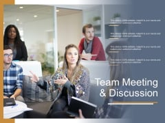 Team Meeting And Discussion Ppt PowerPoint Presentation Ideas Graphics Template