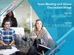 Team Meeting And Group Discussion Image Ppt PowerPoint Presentation Show Layouts PDF
