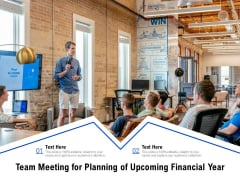 Team Meeting For Planning Of Upcoming Financial Year Ppt PowerPoint Presentation Gallery Graphics Design PDF