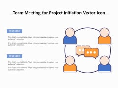 Team Meeting For Project Initiation Vector Icon Ppt PowerPoint Presentation File Graphics Template PDF