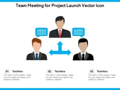 Team Meeting For Project Launch Vector Icon Ppt PowerPoint Presentation Outline Graphics Tutorials PDF