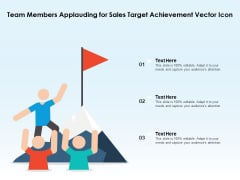 Team Members Applauding For Sales Target Achievement Vector Icon Ppt PowerPoint Presentation Infographics Inspiration PDF