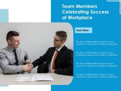 Team Members Celebrating Success At Workplace Ppt PowerPoint Presentation Gallery Samples PDF