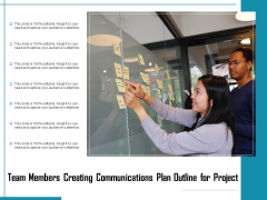 Team Members Creating Communications Plan Outline For Project Ppt PowerPoint Presentation Icon Show PDF