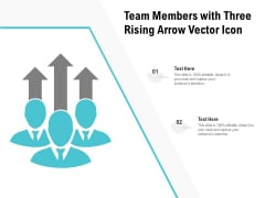 Team Members With Three Rising Arrow Vector Icon Ppt PowerPoint Presentation Infographic Template Backgrounds PDF