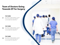 Team Of Doctors Going Towards Ot For Surgery Ppt PowerPoint Presentation Infographics Design Inspiration PDF
