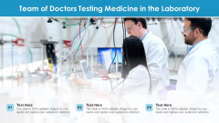Team Of Doctors Testing Medicine In The Laboratory Ppt Pictures Graphics PDF