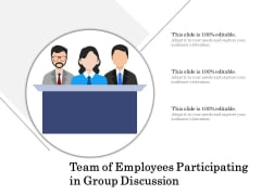 Team Of Employees Participating In Group Discussion Ppt PowerPoint Presentation Infographic Template Template PDF