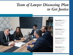 Team Of Lawyer Discussing Plan To Get Justice Ppt PowerPoint Presentation Ideas Examples PDF