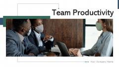 Team Productivity Management Gear Ppt PowerPoint Presentation Complete Deck With Slides