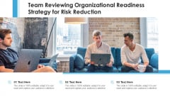 Team Reviewing Organizational Readiness Strategy For Risk Reduction Summary PDF