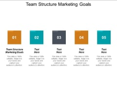 Team Structure Marketing Goals Ppt PowerPoint Presentation Gallery File Formats Cpb