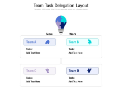 Team Task Delegation Layout Ppt PowerPoint Presentation File Gallery
