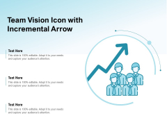 Team Vision Icon With Incremental Arrow Ppt PowerPoint Presentation Icon Show PDF