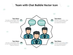 Team With Chat Bubble Vector Icon Ppt PowerPoint Presentation Icon Gallery