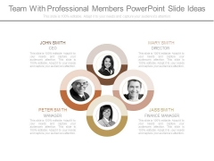 Team With Professional Members Powerpoint Slide Ideas