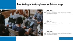 Team Working On Marketing Issues And Solutions Image Ppt PowerPoint Presentation File Graphics Pictures PDF
