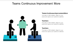 Teams Continuous Improvement More Ppt PowerPoint Presentation Icon Themes Cpb