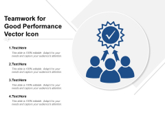 Teamwork For Good Performance Vector Icon Ppt Powerpoint Presentation Portfolio Maker