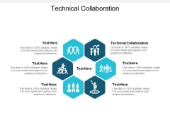 Technical Collaboration Ppt PowerPoint Presentation Pictures Display Cpb