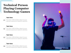 Technical Person Playing Computer Technology Games Ppt PowerPoint Presentation File Slides PDF