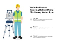 Technical Person Wearing Helmet Doing Site Survey Vector Icon Ppt PowerPoint Presentation File Design Inspiration PDF