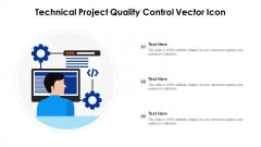 Technical Project Quality Control Vector Icon Ppt PowerPoint Presentation Gallery Themes PDF