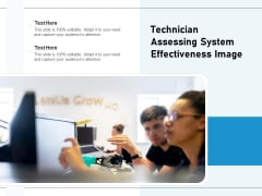 Technician Assessing System Effectiveness Image Ppt PowerPoint Presentation Professional Sample PDF