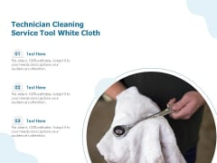 Technician Cleaning Service Tool White Cloth Ppt PowerPoint Presentation File Inspiration PDF