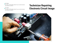 Technician Repairing Electronic Circuit Image Ppt PowerPoint Presentation File Template PDF