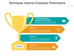 Techniques Improve Employee Performance Ppt PowerPoint Presentation Model Portrait Cpb