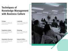 Techniques Of Knowledge Management With Business Culture Ppt PowerPoint Presentation Infographics Infographics PDF