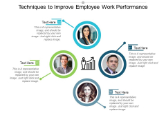 Techniques To Improve Employee Work Performance Ppt PowerPoint Presentation Slides