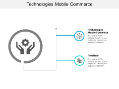 Technologies Mobile Commerce Ppt PowerPoint Presentation Designs Cpb