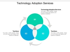 Technology Adoption Services Ppt PowerPoint Presentation Show Infographic Template Cpb