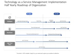 Technology As A Service Management Implementation Half Yearly Roadmap Of Organization Pictures